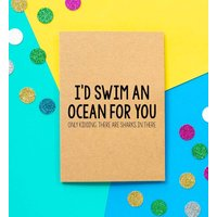 'Swim An Ocean For You' Funny Valentines Card
