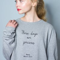 Personalised 'These Days Are Precious' Eco Jumper