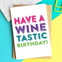 Have A Winetastic Birthday Greetings Card
