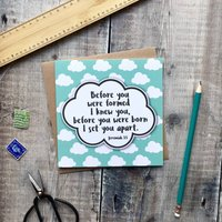 Before You Were Formed I Knew You Card
