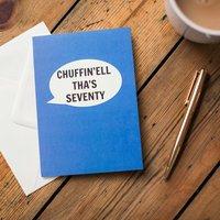 'Chuffin'ell Tha's Seventy' Card