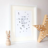 You Are The Brightest Star Print