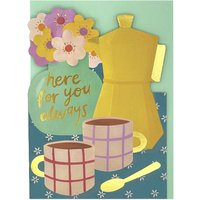 'Here For You Always' Coffee Catch Up Card