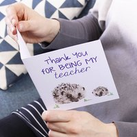 'Thank You For Being My Teacher' Hedgehog Card