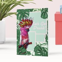 Let's Get Drunk Cockatoo Greeting Card