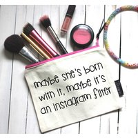 Maybe Shes Born With It… Instagram Pouch