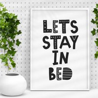 'Lets Stay In Bed' Black White Typography Print