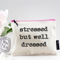 'Stressed But Well Dressed' Pouch