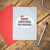 Merry Christmas Yer Bugger Card