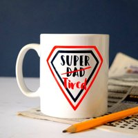 Personalised Super Dad Super Tired Mug