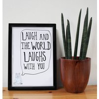 'Laugh And The World Laughs With You' Happiness Print