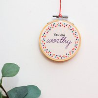 Embroidery Hoop Art You Are Worthy