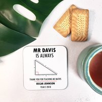 Personalised 'Always Right' Maths Teacher Coaster