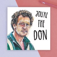 You're The Don Monty Don Father's Day Card