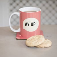 'Ay Up' Bone China Mug