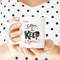 Can I Keep You Personalised Mug