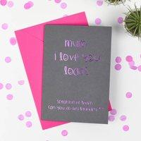 Mum I Love You Loads Card