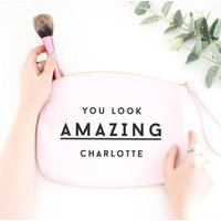 You Look Amazing Personalised Make Up Bag, Black