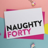 Naughty Forty Card In Pink, Pink