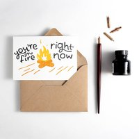 'You're On Fire Right Now' Letterpress Card