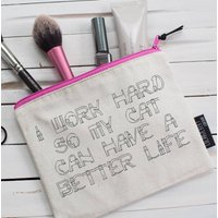 I Work Hard For My Cat Pouch