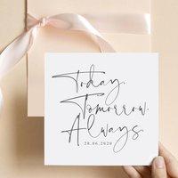 Personalised Today. Tomorrow. Always Wedding Card