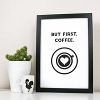 But Coffee First Quote Print