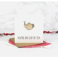 Youre My Cup Of Tea Card