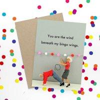 Wind Beneath My Bingo Wings Funny Card