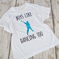 'Boys Like Dancing Too' Cool Boys Dance T Shirt