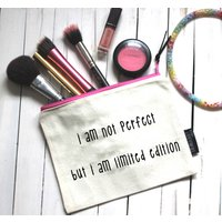 I Am Not Perfect, But I Am Limited Edition Pouch