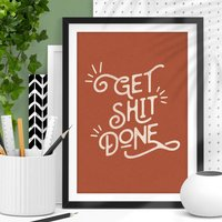 'Get Shit Done' Motivational Typography Print