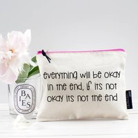 Everything Will Be Okay In The End Pouch