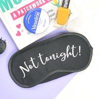 'Not Tonight!' Sleep Mask