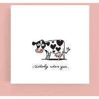 I Udderly Adore You Card