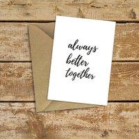 Always Better Together Card