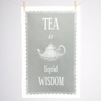'Tea Is Liquid Wisdom' Tea Towel