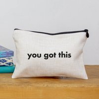 You Got This Make Up Bag And Accessories Pouch