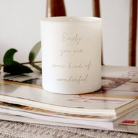 Personalised 'You Are Some Kind Of Wonderful' Candle