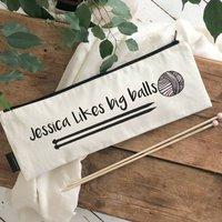 'Big Balls' Personalised Knitting Needle Bag