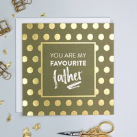 'Favourite Father' Funny Father's Day Card