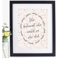 Inspirational Quotes Print She Believed She Could, White/Black