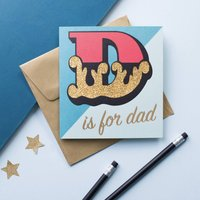 D Is For Dad Glitter Card