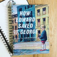 'How Edward Saved St George' Upcycled Notebook