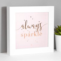 Always Sparkle Gift Boxed Framed Foil Print