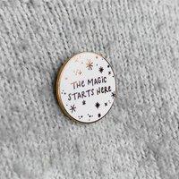 The Magic Starts Here Enamel Lapel Pin Badge