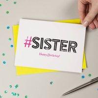 Hashtag Sister Birthday Card