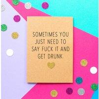 Get Drunk Funny Motivational Card