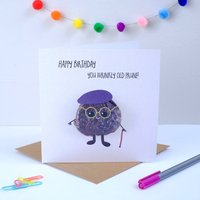 Happy Birthday You Wrinkly Old Prune Greeting Card