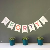Forty Birthday Party Banner Bunting Decoration